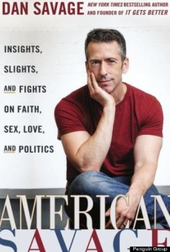 Dan Savage has a brand new book out. American Savage was just published this week. Get it on Amazon.